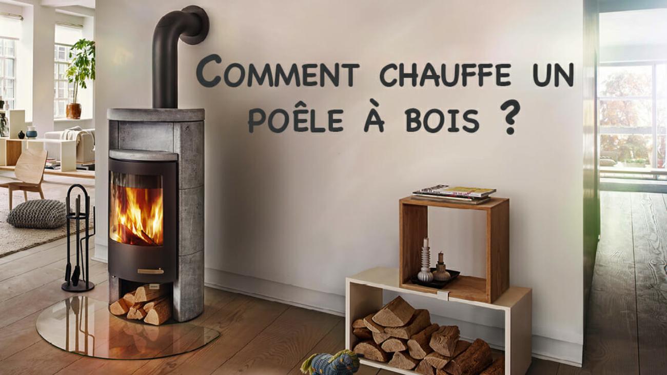Comment chauffe un poêle à bois ?